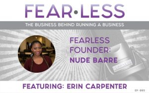 Episode 85: FearLess Founder: Erin Carpenter of Nude Barre