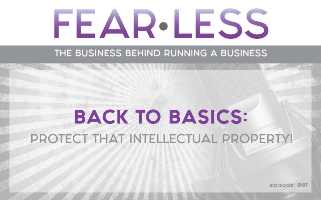Ep. 87 Back to Basics_ Protect the Intellectual Property
