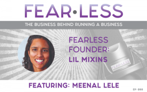 Fearless Founder Lil Mixins - Meenal Lele