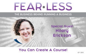 You Can Create a Course! Hilary Erikson