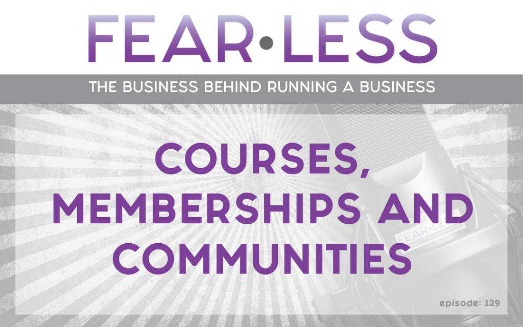 Courses, Memberships and Communities