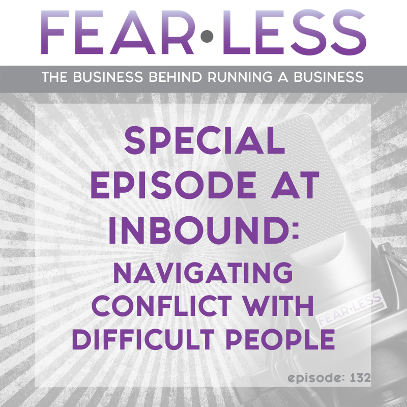 Special Episode at INBOUND - Navigating Conflict with Difficult People