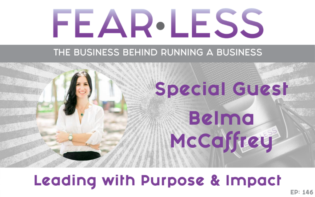 Belma McCaffrey - Leading with Purpose & Impact