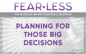 Planning For Those Big Decisions